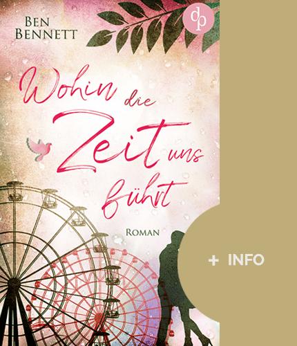 Ben Bennett - deutscher Schriftsteller. Buch cover - wohin die zeit uns führt